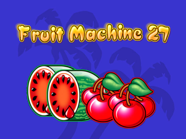 Слот машина Fruit Machine 27